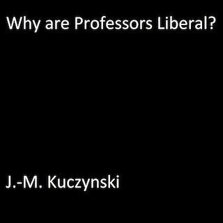 Why are Professors Liberal?