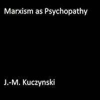 Marxism as Psychopathy