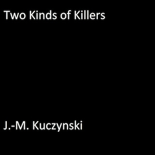 Two Kinds of Killers