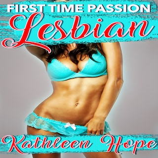 Lesbian: First Time Passion