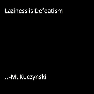 Laziness is Defeatism