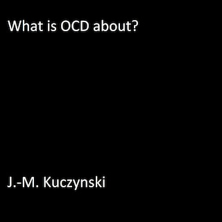 What is OCD About?