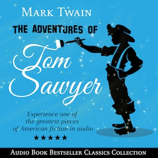 The Adventures of Tom Sawyer (Parts 1 & 2): Audio Book Bestseller Classics Collection
