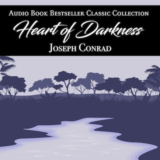 Heart of Darkness: Audio Book Bestseller Classics Collection