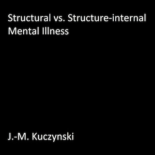Structural vs. Structure-internal Mental Illnesses