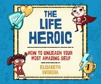 The Life Heroic