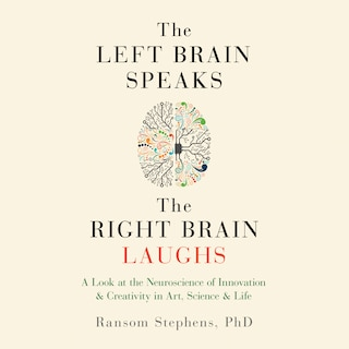 Left Brain Speaks and the Right Brain Laughs, The