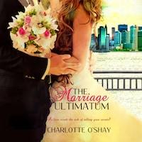 Marriage Ultimatum, The