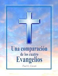 Una comparación de los cuatro Evangelios
