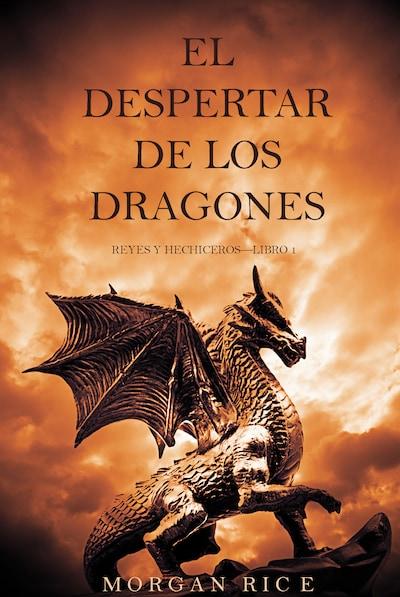 El Despertar de los Dragones (Reyes y Hechiceros—Libro 1