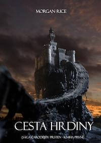 Cesta Hrdiny (Seriál Čarodějův Prsten – Kniha První)