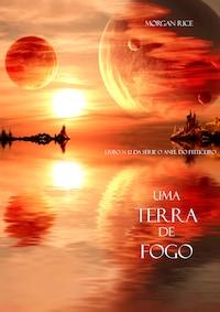 Uma Terra De Fogo (Livro N. 12 Da Série O Anel Do Feiticeiro)
