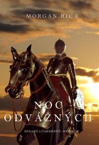 Noc Odvážných (Králové a Čarodějové – Kniha č.6)