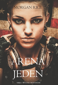 Arena Jeden (Księga 1 Trylogii o Przetrwaniu)