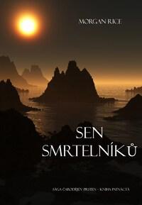Sen Smrtelníků (Sága Čarodějův Prsten – Kniha Patnáctá)