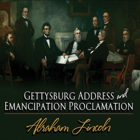 Gettysburg Address & Emancipation Proclamation