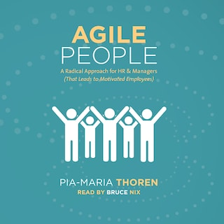 Agile People -A Radical Approach for HR and Managers