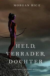 Held, Verrader, Dochter (Over Kronen en Glorie—Boek 6)