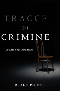 Tracce di Crimine  (Un thriller di Keri Locke—Libro 4)