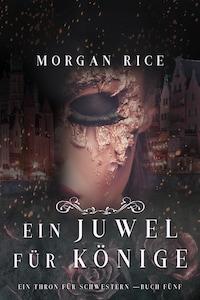 Ein Juwel für Könige (Ein Thron für Schwestern —Buch Fünf)