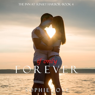 If Only Forever (The Inn at Sunset Harbor—Book 4)