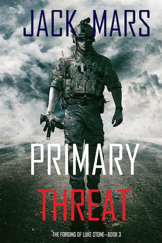 Primary Threat: The Forging of Luke Stone—Book #3 (an Action Thriller)