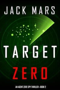 Target Zero (An Agent Zero Spy Thriller—Book #2)