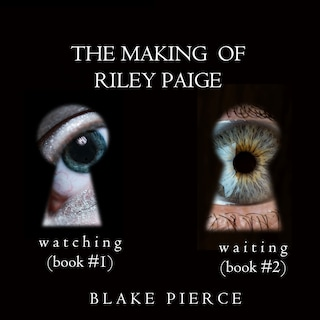 The Making of Riley Paige Bundle: Watching (#1) and Waiting (#2)