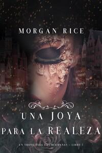 Una Joya para La Realeza (Un Trono para Las Hermanas--Libro Cinco)