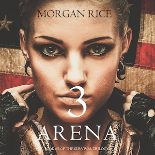 Arena 3 (Book #3 of the Survival Trilogy)