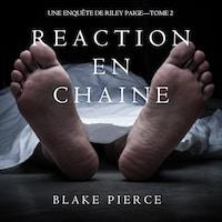 Réaction en Chaîne (Une Enquête de Riley Paige – Tome 2)