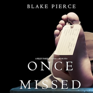 Once Missed (A Riley Paige Mystery—Book 16)