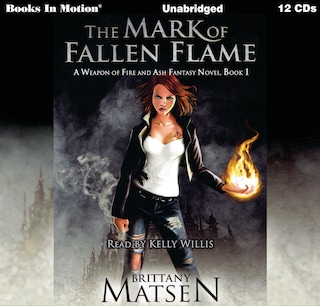 The Mark Of Fallen Flame (A Weapon of Fire and Ash, Book 1)