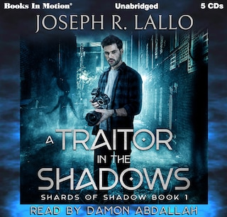 A Traitor In The Shadows (Shards Of Shadow, Book 1)