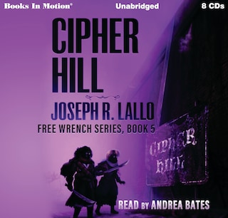 Cipher Hill (Free-Wrench Series, Book 5)