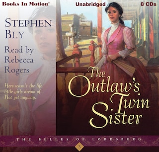 The Outlaw's Twin Sister (The Belles of Lordsburg Series, Book 3)