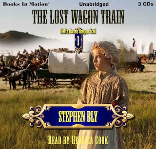The Lost Wagon Train (Retta Barre's Oregon Trail Series, Book 1)