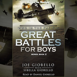World War 2 in the Pacific (Great Battles for Boys Series, Book 2)