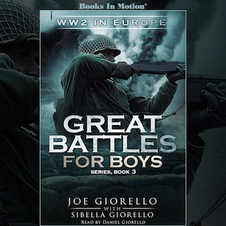 World War 2 In Europe (Great Battles for Boys Series, Book 3)