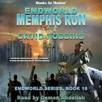 Endworld: Memphis Run (Endworld Series, Book 18)