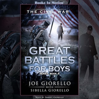 The Civil War (Great Battles for Boys Series, Book 4)