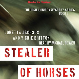 Stealer Of Horses (The High Country Mystery Series, Book 3)