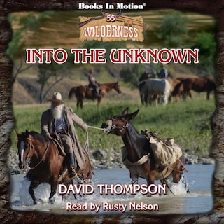 Into The Unknown (Wilderness Series, Book 55)