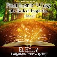 The Book of Imagination (Phantasmic Wars, Book 1)
