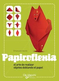 Papiroflexia - El arte de realizar objetos doblando el papel
