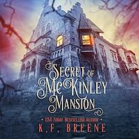 Secret of McKinley Mansion