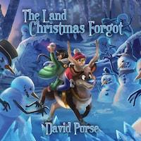 The Land Christmas Forgot