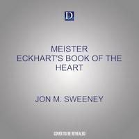 Meister Eckhart's Book of the Heart