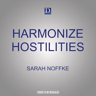 Harmonize Hostilities