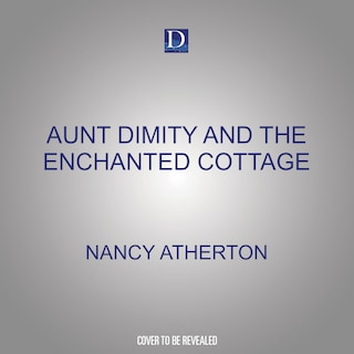 Aunt Dimity and the Enchanted Cottage